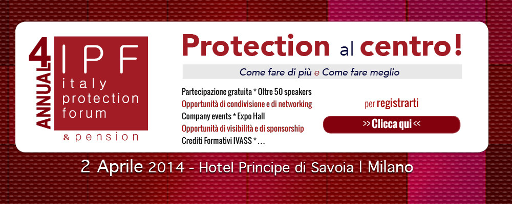 SAVE THE DATE: 2 APRILE – Italy Protection Forum 4° Annual – Milano